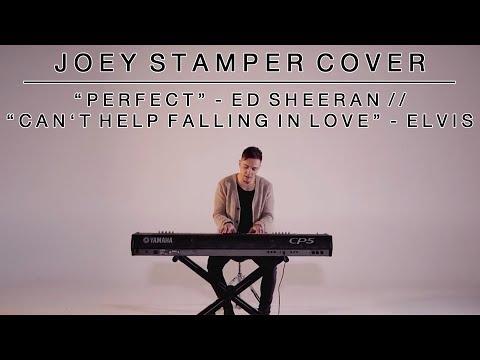 Perfect - Ed Sheeran / Can't Help Falling in Love - Elvis   Joey Stamper Medley