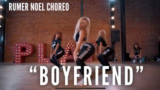 """BOYFRIEND"" - Ariana Grande & Social House - Rumer Noel Choreo"