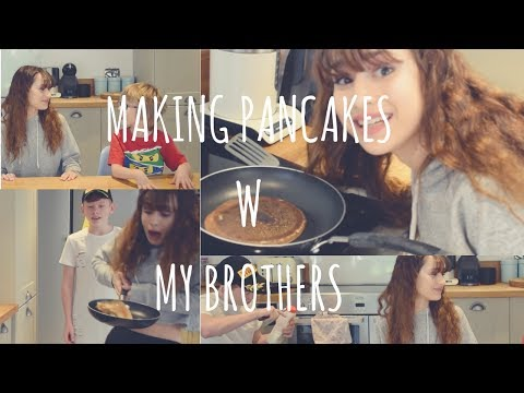 MAKING PANCAKES W MY BROTHERS