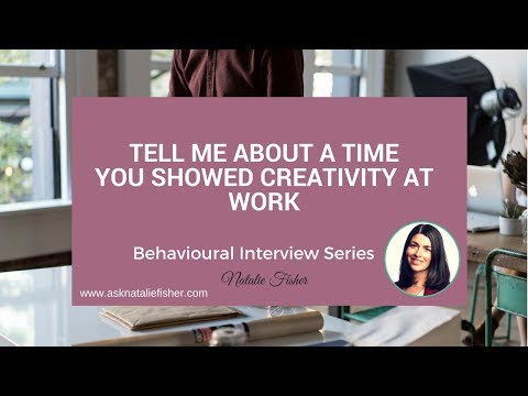 Behavioural Interview Question -Tell me about a time you showed creativity at work (With an Example)