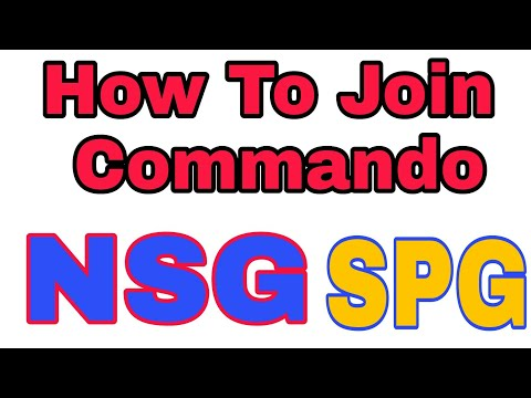 How To Join Commando Force NSG SPG 2018