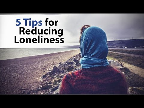 5 Tips for Reducing Loneliness