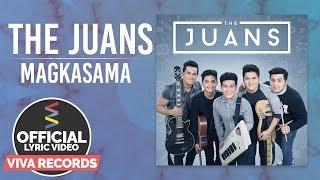 The Juans — Magkasama [Official Lyric Video]