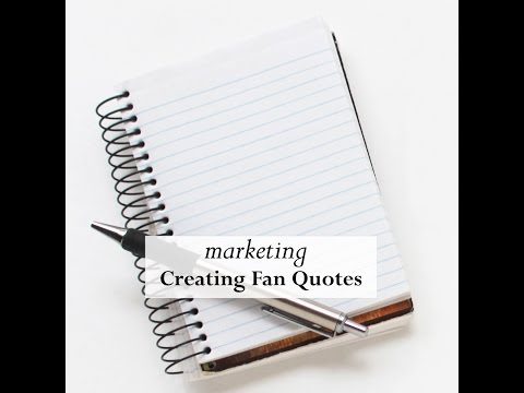 Author Marketing Tips: Marketing Using Fan Quotes