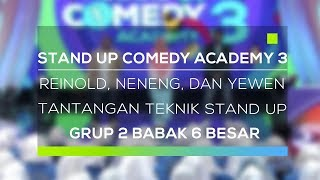 Stand Up Comedy Academy 3 : Reinold, Neneng, dan Yewen - Tantangan Teknik Stand Up