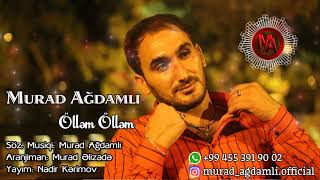 Murad Ağdamlı - Ölləm Ölləm 2019 / Audio