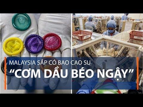 "Malaysia sắp có bao cao su ""cơm dầu béo ngậy""   VTC1"