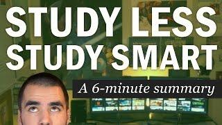 Study Less Study Smart: A 6-minute Summary Of Marty Lobdell