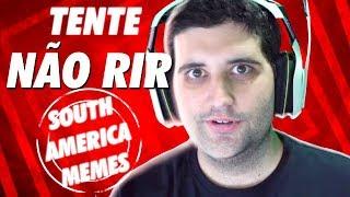 TENTE NÃO RIR VERSÃO SOUTH AMERICA MEMES