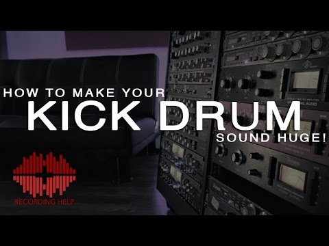 How to make your kick drum sound HUGE in the mix