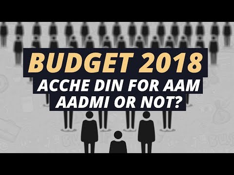 Budget 2018: Acche Din For Aam Aadmi Or Not?