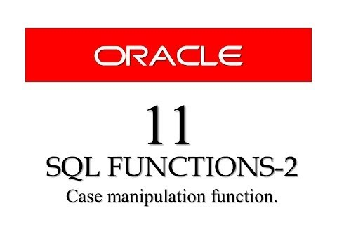 Oracle Database11g tutorials 11: SQL case manipulation function in Oracle Database