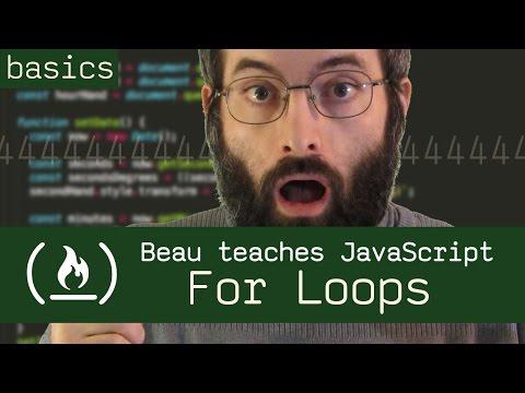 For Loops - Beau teaches JavaScript