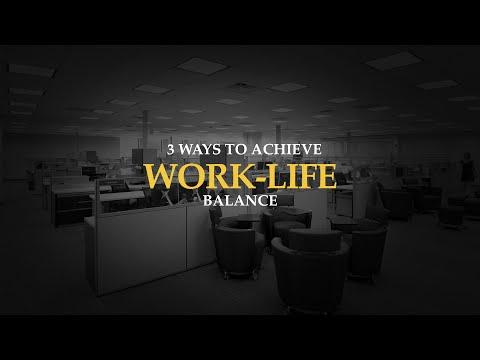3 Ways to Achieve Work-Life Balance