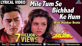 Mile Tum Se Bichhad Ke Hum - Lyrical Video | JHANKAR BEATS | Salaami | Bollywood Romantic Sad Songs