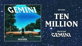 MACKLEMORE - TEN MILLION