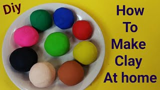 how to make clay at home easy | homemade play dough / clay making without glue/ Homemade clay