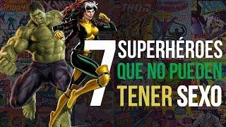 7 Superhéroes que No Pueden Tener SEXO