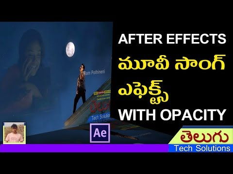 AFTER EFFECTS MOVIE SONG EFFECT WITH OPACITY | Telugu Tech Solutions