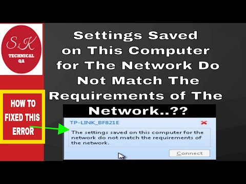 The Settings Saved on This Computer for The Network Do Not Match The Requirements of The Network..!!