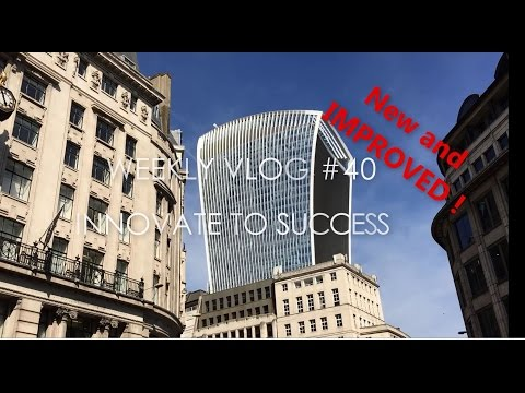 Innovate to Success - Weekly Vlog 40