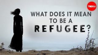 What does it mean to be a refugee? - Benedetta Berti and Evelien Borgman