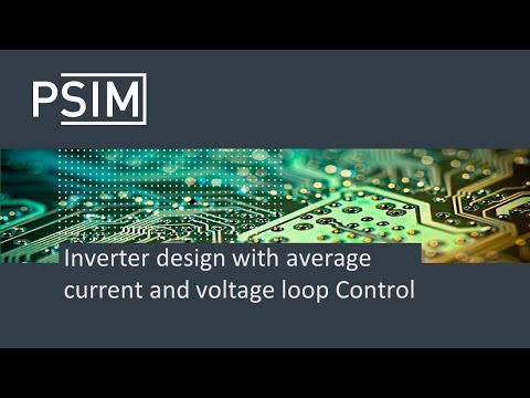 Inverter design with average current and voltage loop control | PSIM