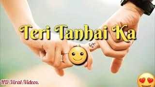 Teri Bechaini Ka Tanhai Ka Ehsaas Hai Mujhko. WhatsApp status video - Yeh Hai Mohabbatein__2018 new