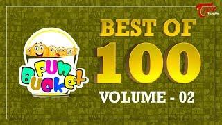 Fun Bucket | Best Of 100 Episodes | Volume - 02 | Funny Videos 2017 | Telugu Comedy Web Series