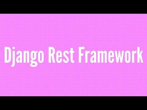 Getting Started With Django REST Framework