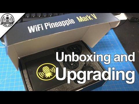 Tutorial: Unboxing and Upgrading WiFi Pineapple Mark V - Pineapple University