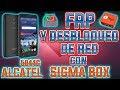 FRP + UNLOCK ALCATEL 5044C - SIGMABOX