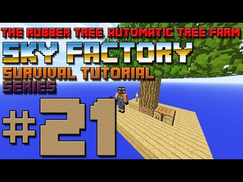 Sky Factory Survival Tutorial #21 - The Rubber Tree, Automatic tree farm