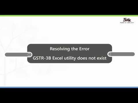 How to resolve the Error -  GSTR-3B Excel utility does not exist