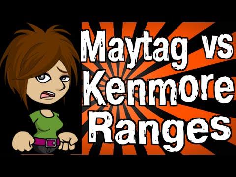 Maytag vs Kenmore Ranges