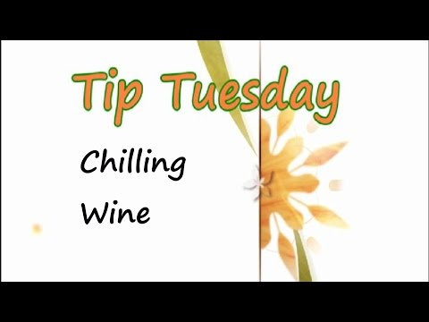 Chilling Wine - Tuesday Tip