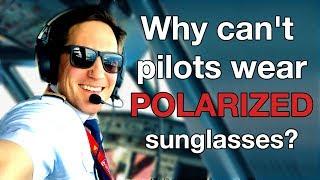 Why PILOTS CAN´T wear POLARIZED sunglasses? Explain by CAPTAIN JOE