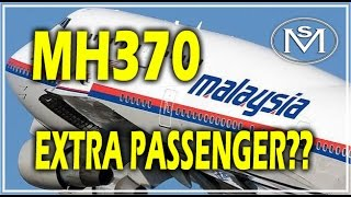 BREAKING NEWS: MH370 HAD AN EXTRA PASSENGER ON BOARD!