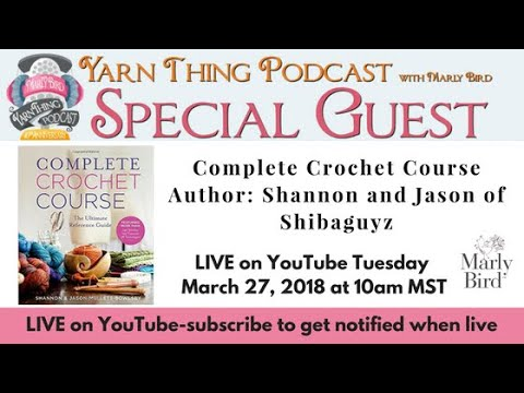 Yarn Thing Podcast with Marly Bird -- Special Guest: Shibaguyz