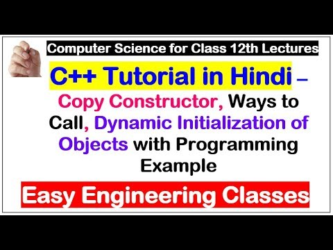 C++ Copy Constructor Lecture in Hindi - Ways to Call, Dynamic Initialization of Objects