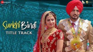 Surkhi Bindi Title Track - Gurnam Bhullar   Sargun Mehta   30 Aug