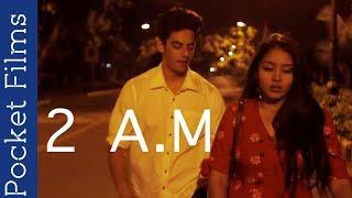 Hindi Short Film – 2 A.M | A cute romantic love story