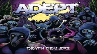 Adept - Death Dealers [2011] [Full Album]