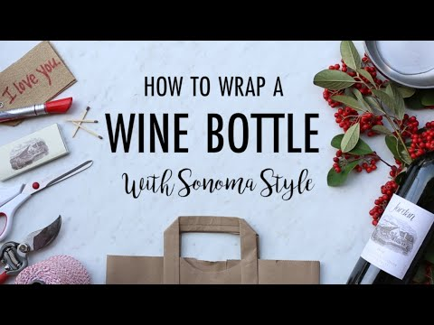 How to Wrap Wine Bottles with Sonoma Style: DIY Creative Gift Wrapping Ideas