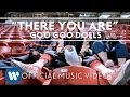 Goo Goo Dolls There You Are Official Music Video