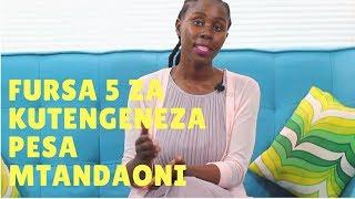 Mshamba 101 - Fursa 5 za Kutengeneza Pesa Mitandaoni