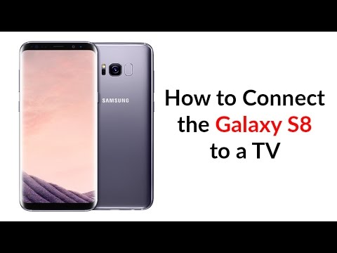 How to Connect the Galaxy S8 to a TV
