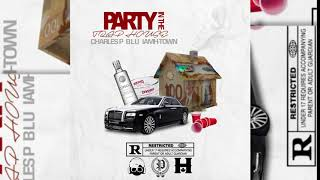 Charles P Ft Iam H-town & Blu - Party In The Trap House (official Audio)