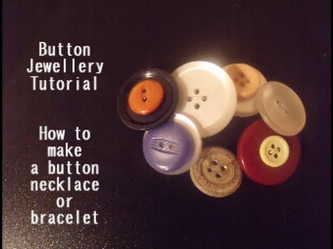 Button Jewellery Tutorial: How to make a button necklace/bracelet