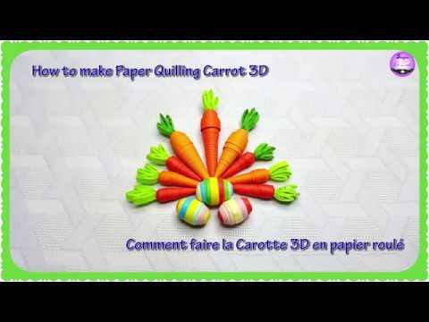 DIY - The paper quilling carrot 3D - Tutoriel carotte 3D en papier roulé -  Củ cà rốt bằng giấy xoắn
